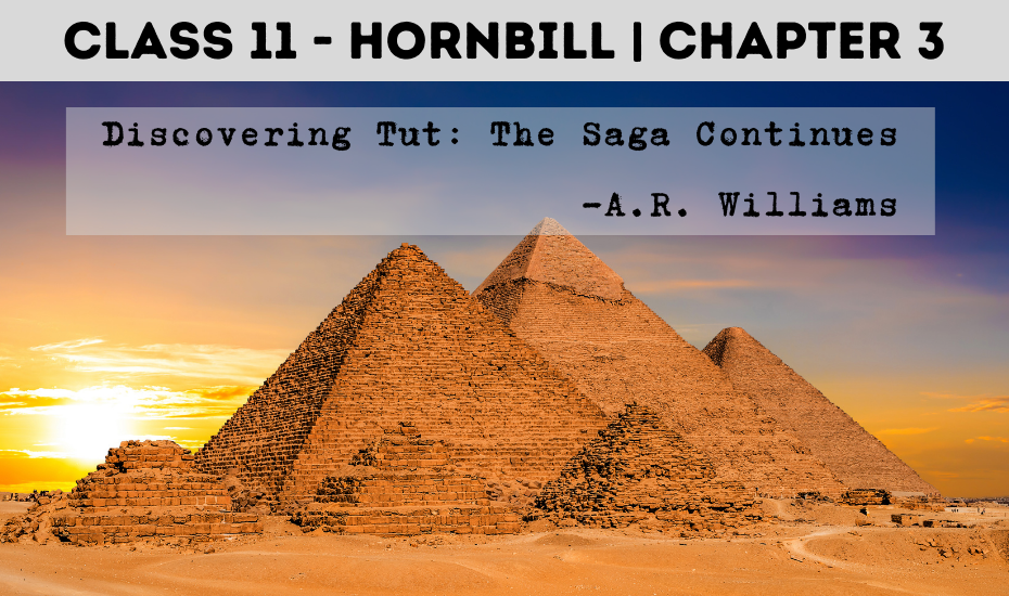 Class 11- Hornbill Chapter 3 Discovering Tut: The Sega Continues